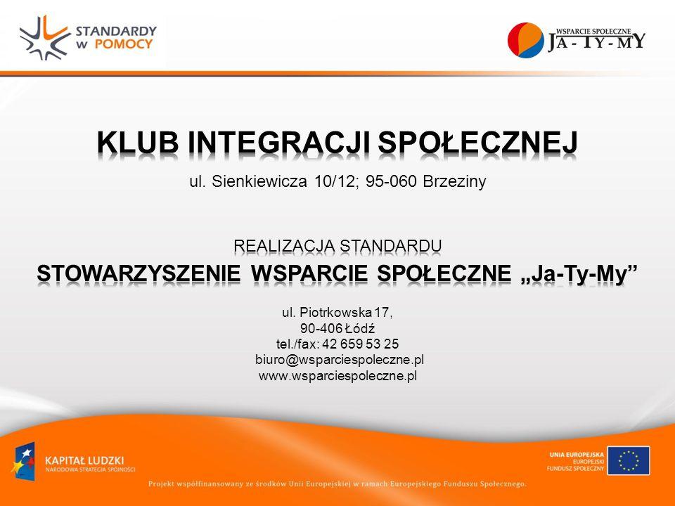 ul. Piotrkowska 17, 90-406 Łódź tel./fax: 42 659 53 25 biuro@wsparciespoleczne.pl www.wsparciespoleczne.pl ul. Sienkiewicza 10/12; 95-060 Brzeziny