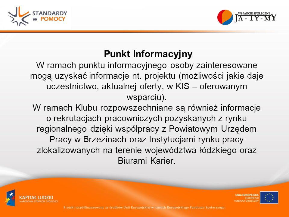 Punkt Informacyjny W ramach punktu informacyjnego osoby zainteresowane mogą uzyskać informacje nt.