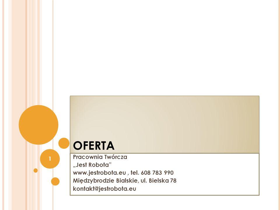 OFERTA Pracownia Twórcza Jest Robota www.jestrobota.eu, tel.