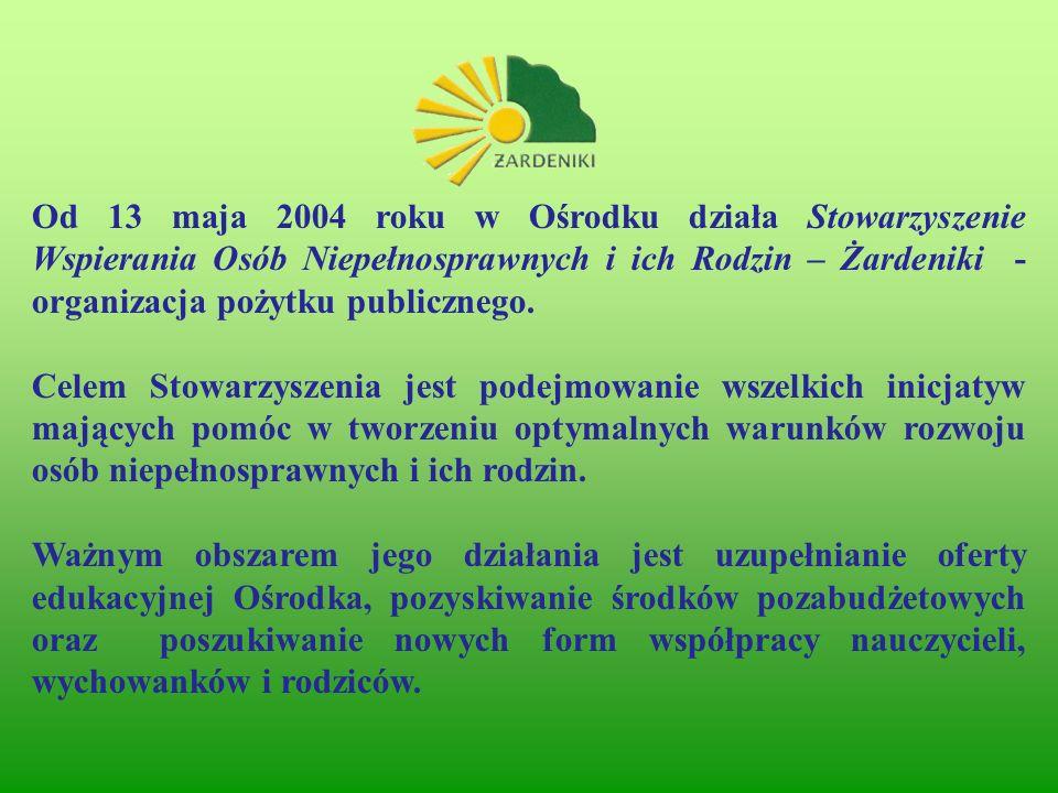 Od 13 maja 2004 roku w Ośrodku działa Stowarzyszenie Wspierania Osób Niepełnosprawnych i ich Rodzin – Żardeniki - organizacja pożytku publicznego. Cel