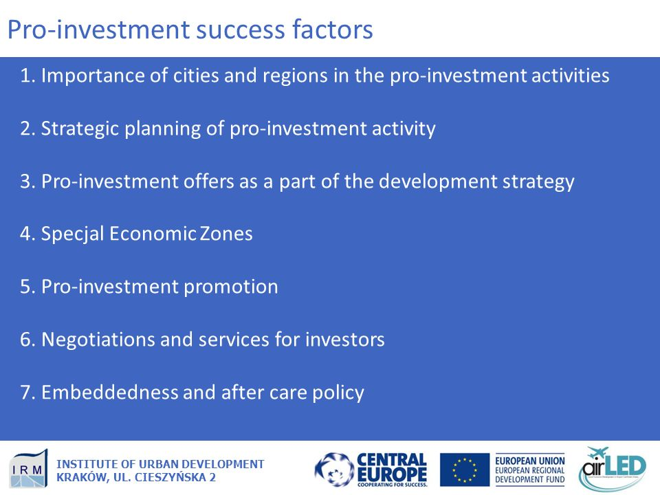 INSTITUTE OF URBAN DEVELOPMENT KRAKÓW, UL. CIESZYŃSKA 2 1. Importance of cities and regions in the pro-investment activities 2. Strategic planning of
