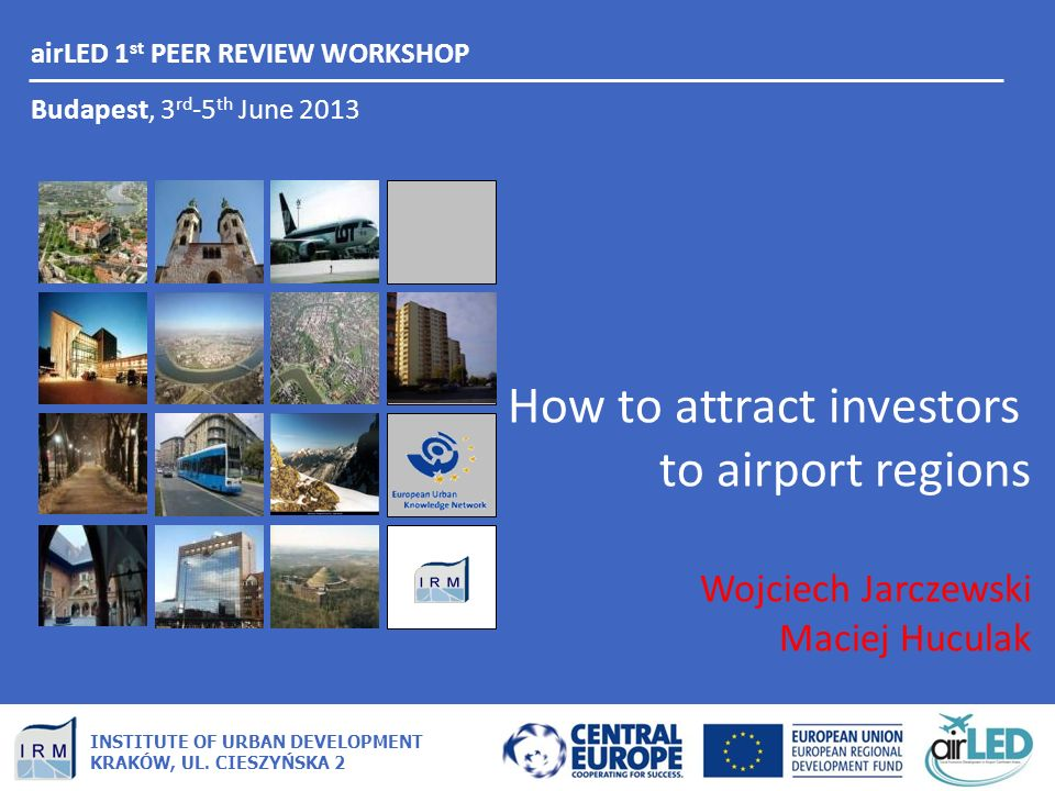 airLED 1 st PEER REVIEW WORKSHOP Budapest, 3 rd -5 th June 2013 INSTITUTE OF URBAN DEVELOPMENT KRAKÓW, UL.