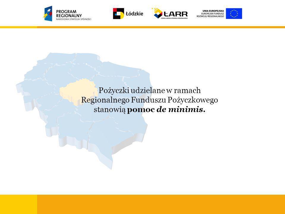 Pożyczki udzielane w ramach Regionalnego Funduszu Pożyczkowego stanowią pomoc de minimis.
