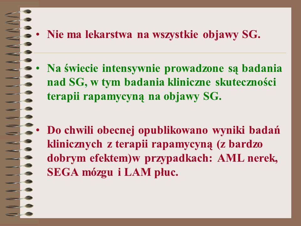 Nie ma lekarstwa na wszystkie objawy SG. Na świecie intensywnie prowadzone są badania nad SG, w tym badania kliniczne skuteczności terapii rapamycyną