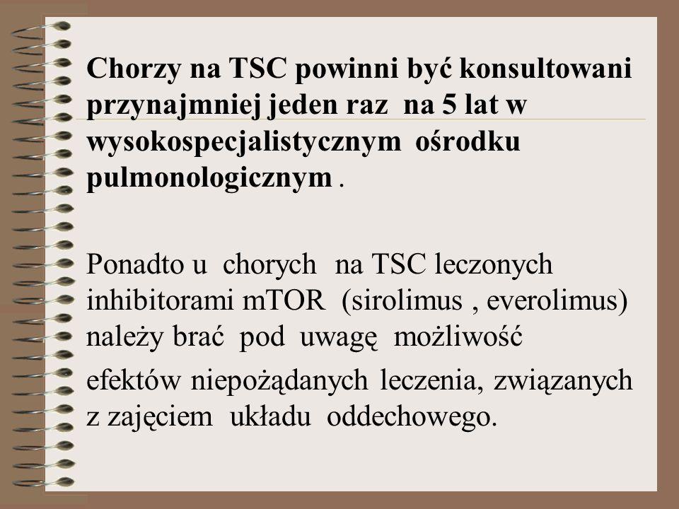 Chorzy na TSC powinni być konsultowani przynajmniej jeden raz na 5 lat w wysokospecjalistycznym ośrodku pulmonologicznym. Ponadto u chorych na TSC lec