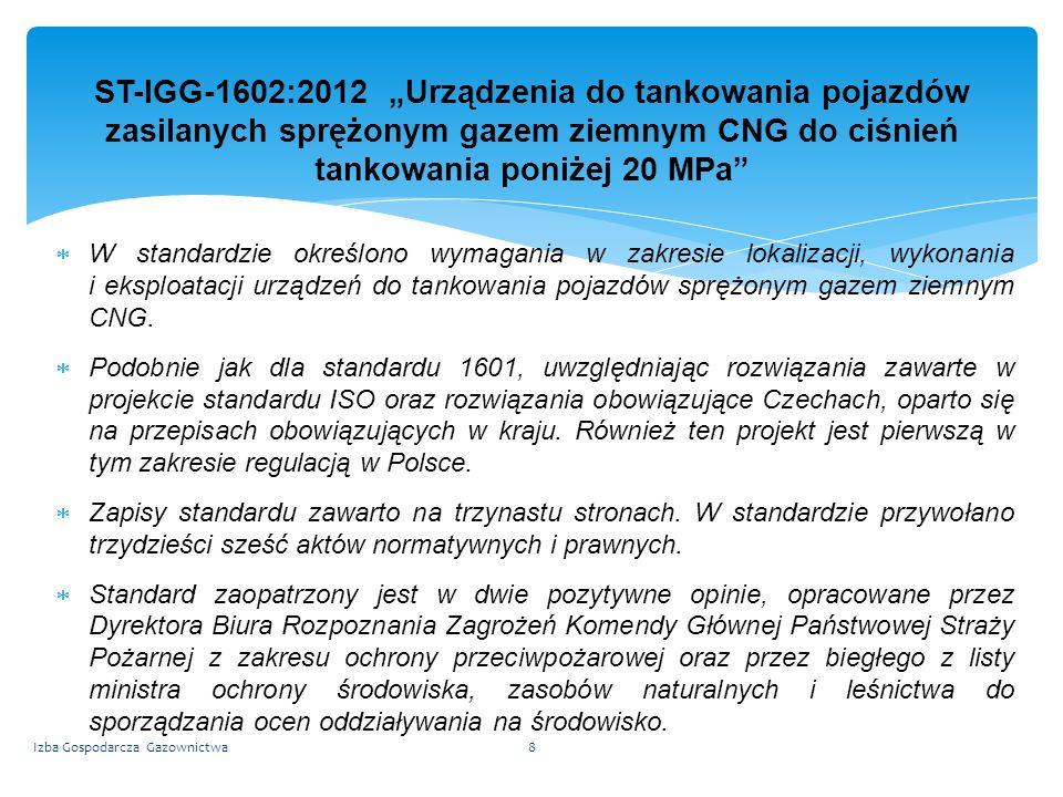 ST-IGG-1602:2012 Urządzenia do tankowania pojazdów zasilanych sprężonym gazem ziemnym CNG do ciśnień tankowania poniżej 20 MPa W standardzie określono