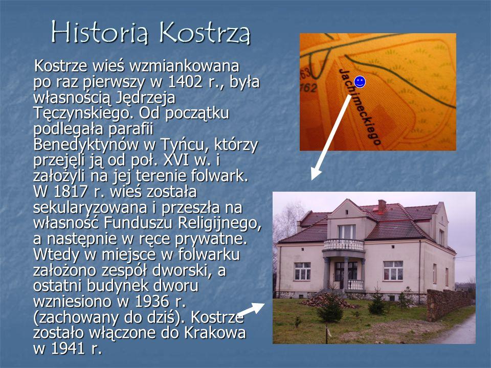 Historia Kostrza Kostrze wieś wzmiankowana po raz pierwszy w 1402 r., była własnością Jędrzeja Tęczynskiego. Od początku podlegała parafii Benedyktynó
