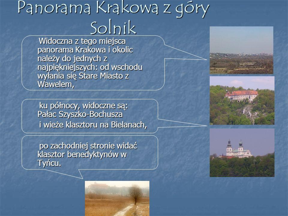 Panorama Krakowa z góry Solnik Widoczna z tego miejsca panorama Krakowa i okolic należy do jednych z najpiękniejszych: od wschodu wyłania się Stare Mi