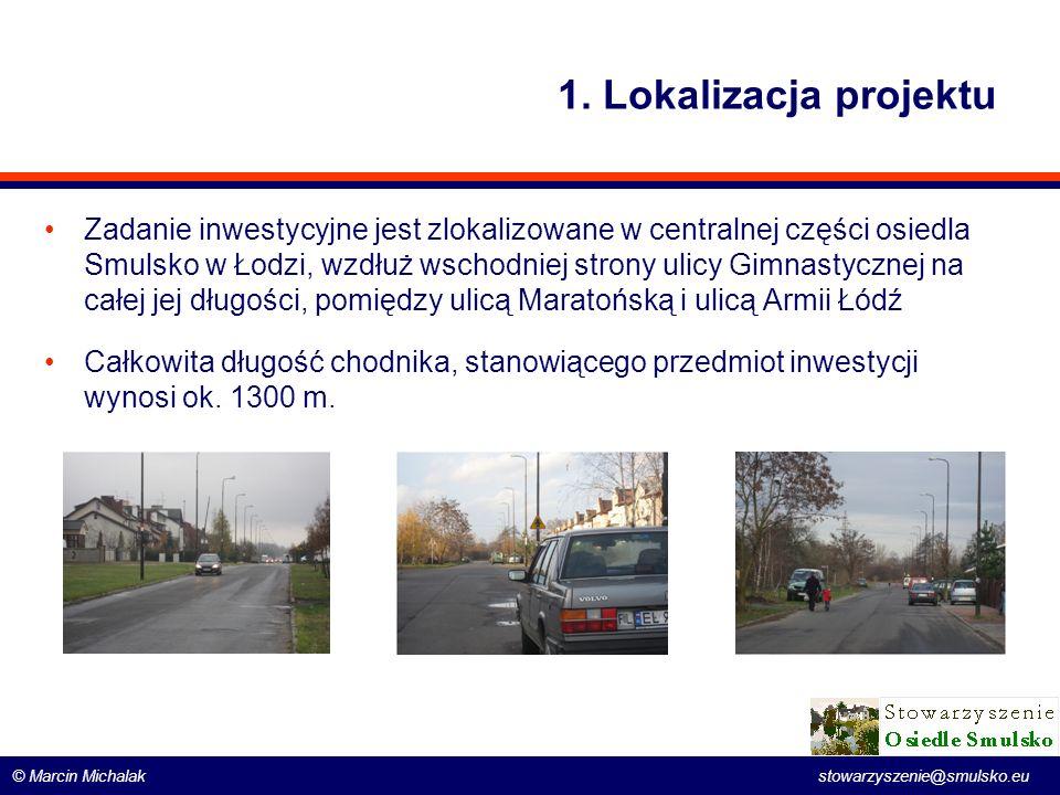 © Marcin Michalak stowarzyszenie@smulsko.eu 1. Lokalizacja projektu Zadanie inwestycyjne jest zlokalizowane w centralnej części osiedla Smulsko w Łodz
