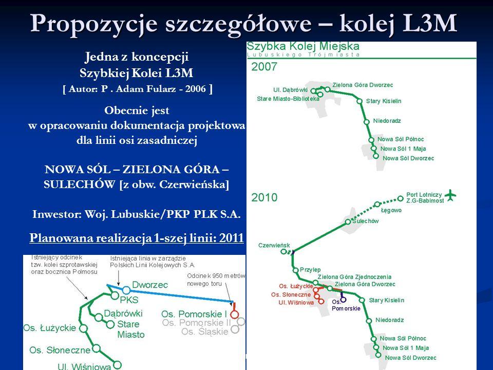 2014-01-21 13:03 12L3M -Infrastruktura komunikacyjna Propozycje szczegółowe – kolej L3M Jedna z koncepcji Szybkiej Kolei L3M [ Autor: P. Adam Fularz -