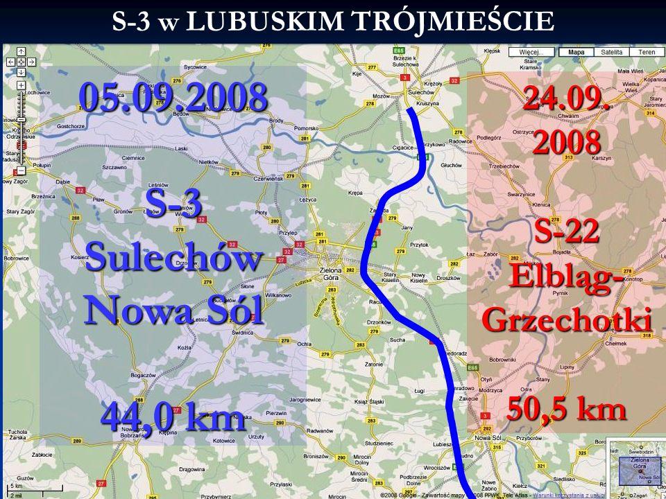 2014-01-21 13:03 8L3M -Infrastruktura komunikacyjna S-3 w LUBUSKIM TRÓJMIEŚCIE 05.09.2008 S-3 Sulechów Nowa Sól 44,0 km 24.09. 2008 S-22 Elbląg- Grzec