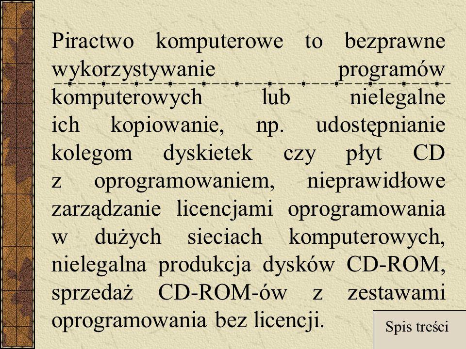 Piractwo komputerowe to bezprawne wykorzystywanie programów komputerowych lub nielegalne ich kopiowanie, np.