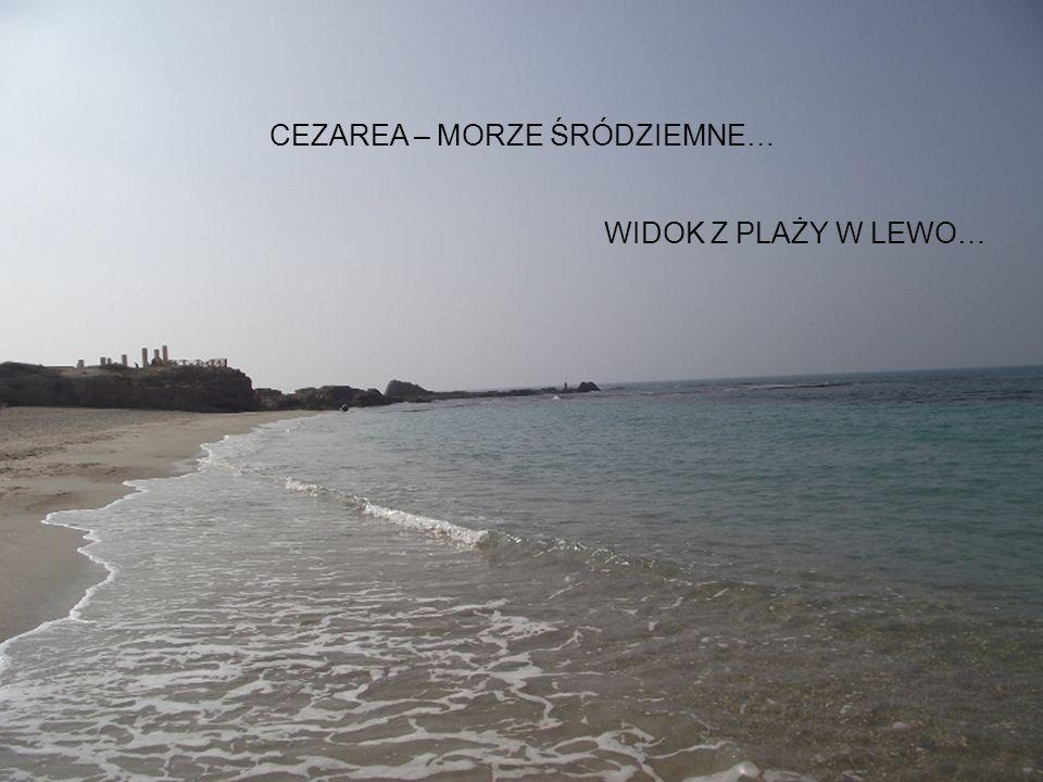 CEZAREA – MORZE ŚRÓDZIEMNE… WIDOK Z PLAŻY W LEWO…