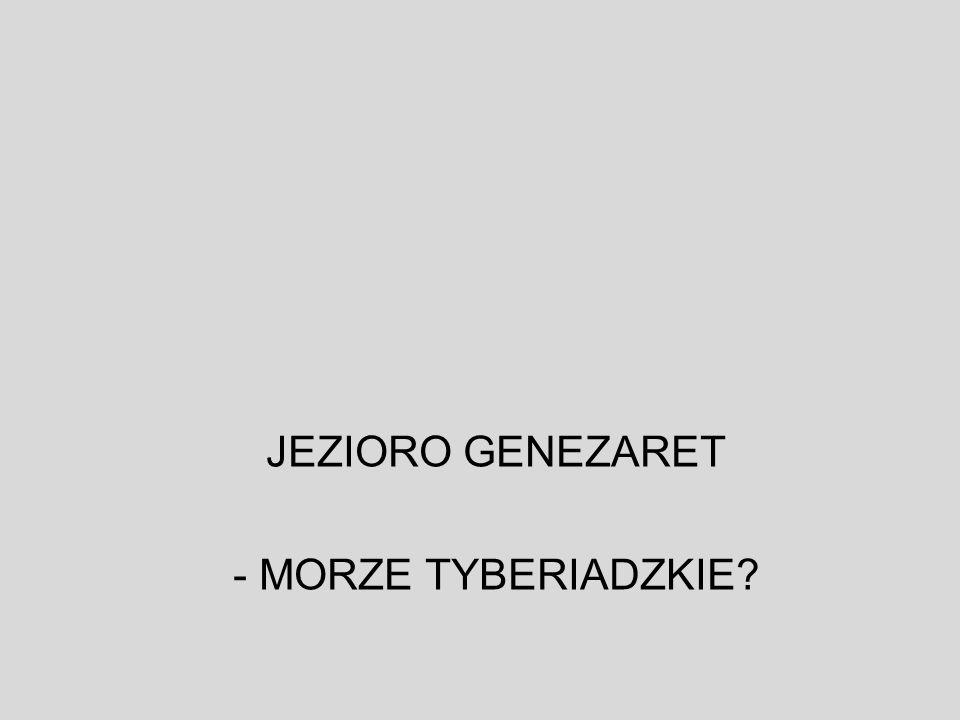 JEZIORO GENEZARET - MORZE TYBERIADZKIE?