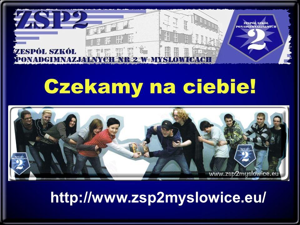 Czekamy na ciebie! http://www.zsp2myslowice.eu/