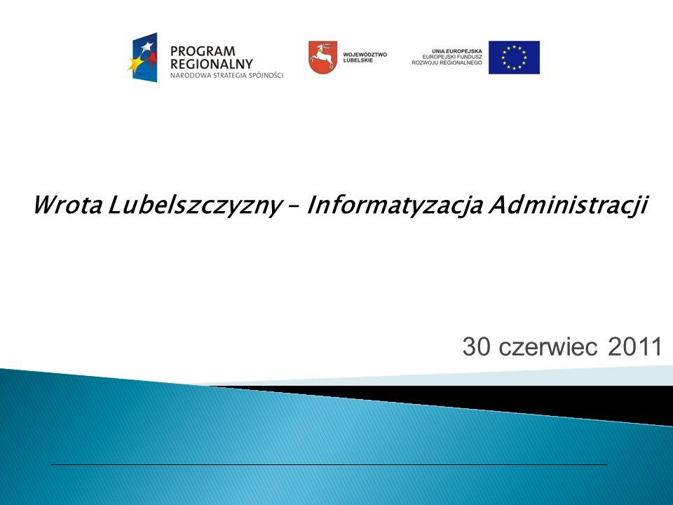Wrota Lubelszczyzny – Informatyzacja Administracji 30 czerwiec 2011