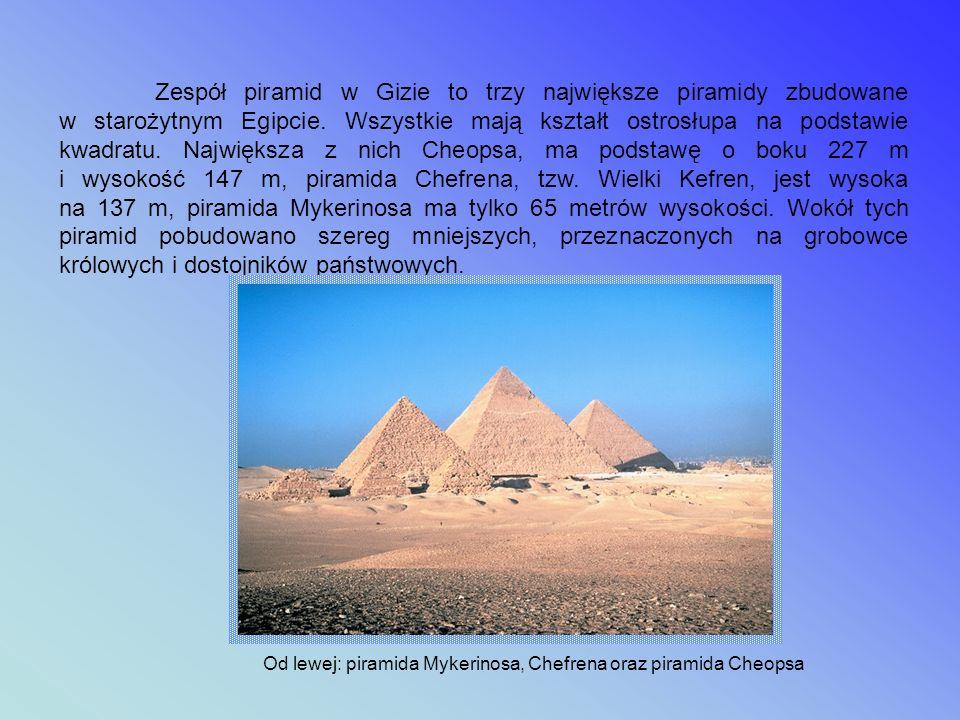 PIRAMIDY W GIZIE Zdjęcie satelitarne piramid w Gizie. Od lewej: piramida Mykerinosa, Chefrena i Cheopsa