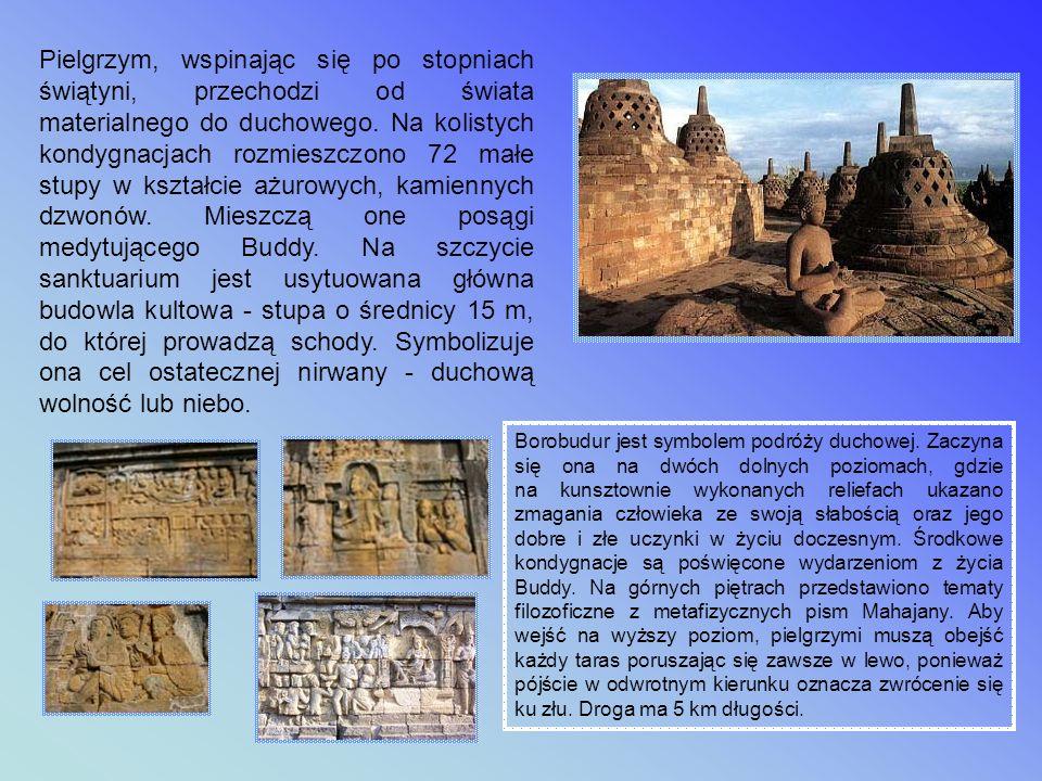 Świątynia Borobudur (Jawa) Na przełomie VIII i IX wieku n.e. zbudowano Borobudur - jedną z największych buddyjskich świątyń na świecie. Budowlę tę wzn