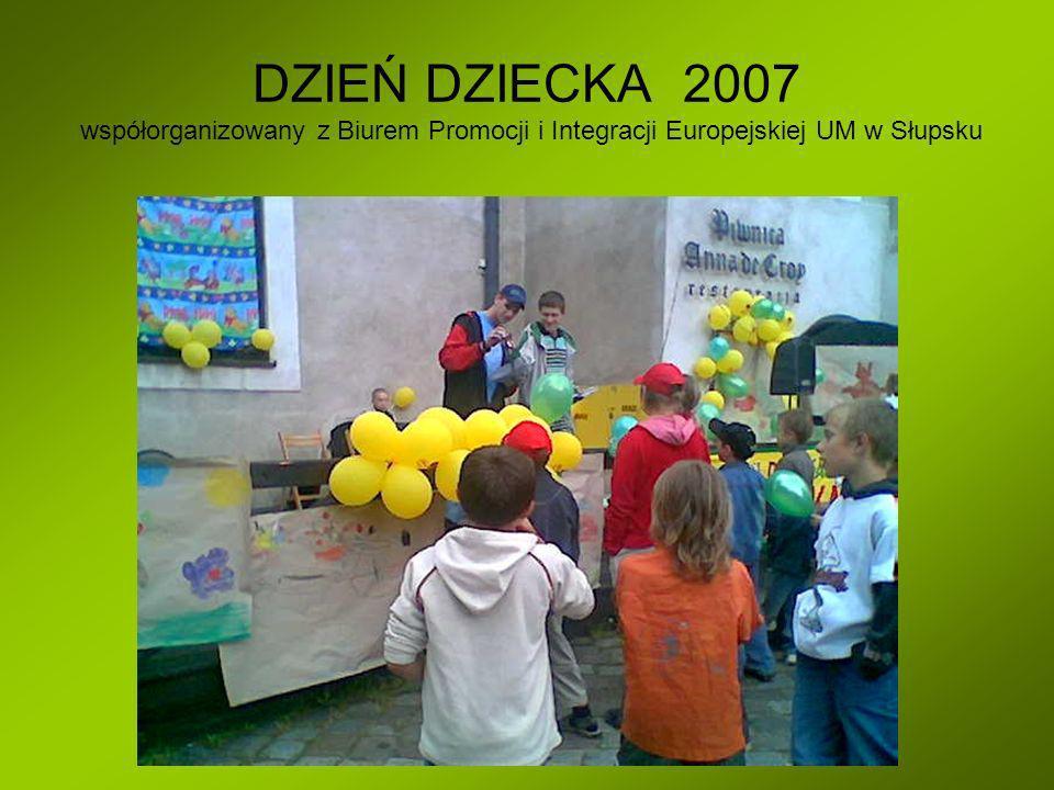 DZIEŃ DZIECKA 2007 współorganizowany z Biurem Promocji i Integracji Europejskiej UM w Słupsku