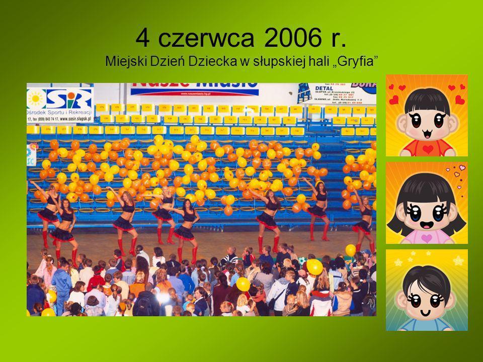 4 czerwca 2006 r. Miejski Dzień Dziecka w słupskiej hali Gryfia