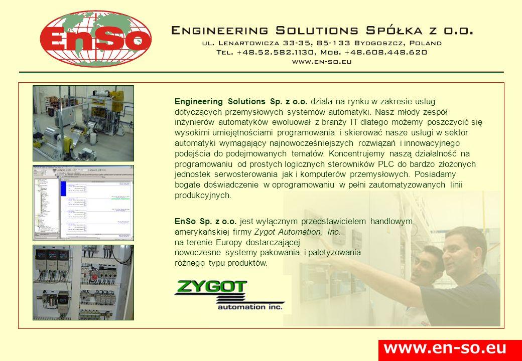 www.en-so.eu Engineering Solutions Sp. z o.o. działa na rynku w zakresie usług dotyczących przemysłowych systemów automatyki. Nasz młody zespół inżyni