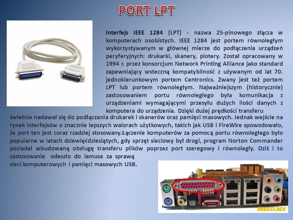 Interfejs IEEE 1284 (LPT) - nazwa 25-pinowego złącza w komputerach osobistych. IEEE 1284 jest portem równoległym wykorzystywanym w głównej mierze do p