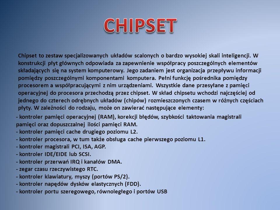 Chipset to zestaw specjalizowanych układów scalonych o bardzo wysokiej skali inteligencji. W konstrukcji płyt głównych odpowiada za zapewnienie współp