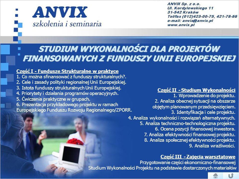 STUDIUM WYKONALNOŚCI DLA PROJEKTÓW FINANSOWANYCH Z FUNDUSZY UNII EUROPEJSKIEJ Część II - Studium Wykonalności 1.
