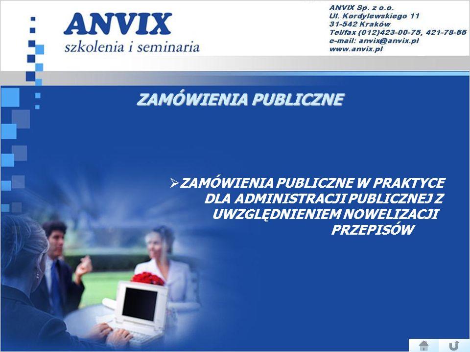 ZAMÓWIENIA PUBLICZNE ZAMÓWIENIA PUBLICZNE W PRAKTYCE DLA ADMINISTRACJI PUBLICZNEJ Z UWZGLĘDNIENIEM NOWELIZACJI PRZEPISÓW