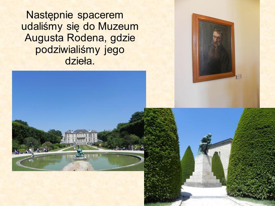 Następnie spacerem udaliśmy się do Muzeum Augusta Rodena, gdzie podziwialiśmy jego dzieła.