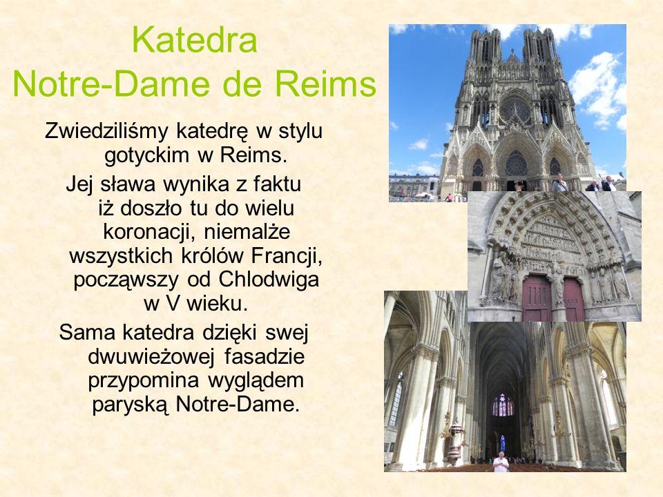 Katedra Notre-Dame de Reims Zwiedziliśmy katedrę w stylu gotyckim w Reims. Jej sława wynika z faktu iż doszło tu do wielu koronacji, niemalże wszystki
