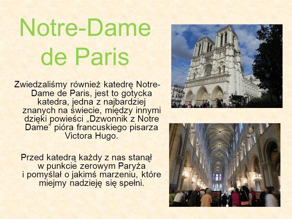 Zwiedzaliśmy również katedrę Notre- Dame de Paris, jest to gotycka katedra, jedna z najbardziej znanych na świecie, między innymi dzięki powieści Dzwo