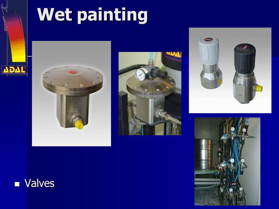 Wet painting Valves Valves
