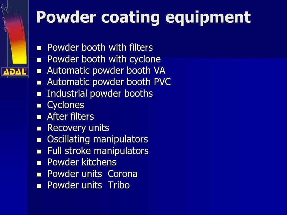 Powder coating equipment Powder booth with filters Powder booth with filters Powder booth with cyclone Powder booth with cyclone Automatic powder boot