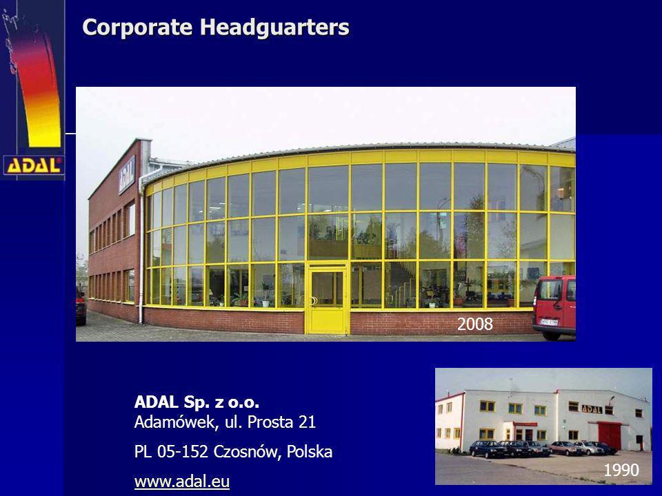 Corporate Headguarters ADAL Sp. z o.o. Adamówek, ul. Prosta 21 PL 05-152 Czosnów, Polska www.adal.eu 1990 2008