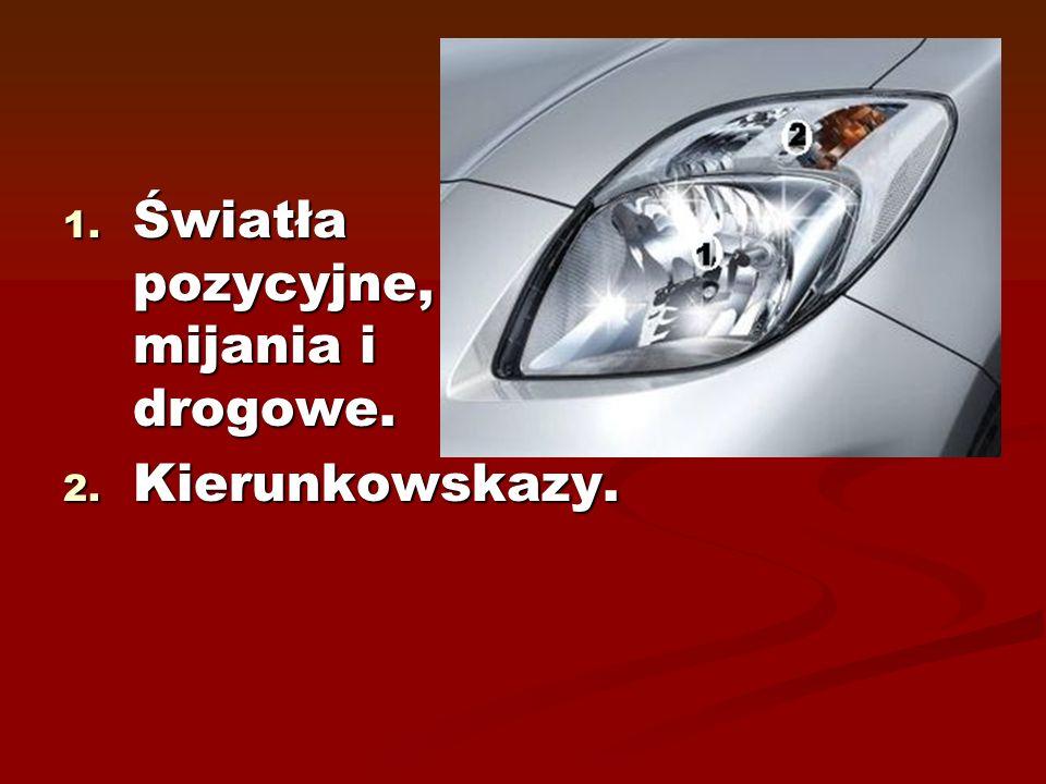 1. Światła pozycyjne, mijania i drogowe. 2. Kierunkowskazy.
