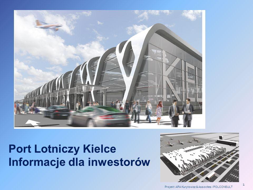Port Lotniczy Kielce Informacje dla inwestorów Projekt: APA Kuryłowicz & Assocites i POLCONSULT 1