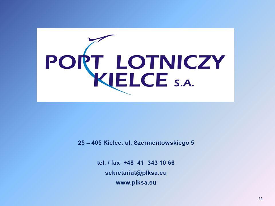 25 – 405 Kielce, ul.Szermentowskiego 5 tel.