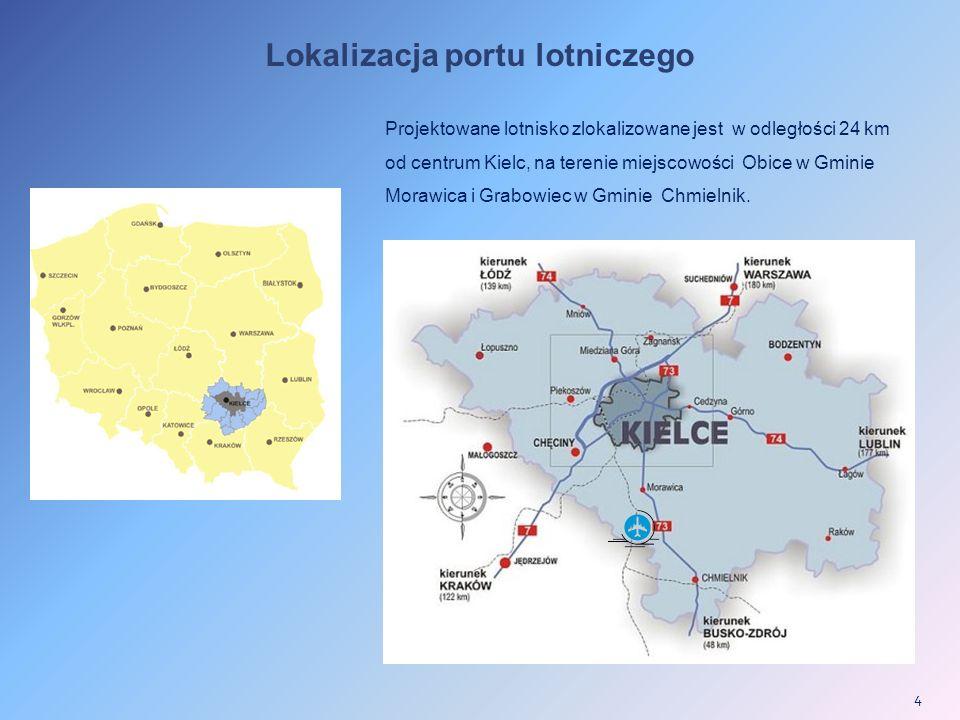 4 Lokalizacja portu lotniczego Projektowane lotnisko zlokalizowane jest w odległości 24 km od centrum Kielc, na terenie miejscowości Obice w Gminie Morawica i Grabowiec w Gminie Chmielnik.