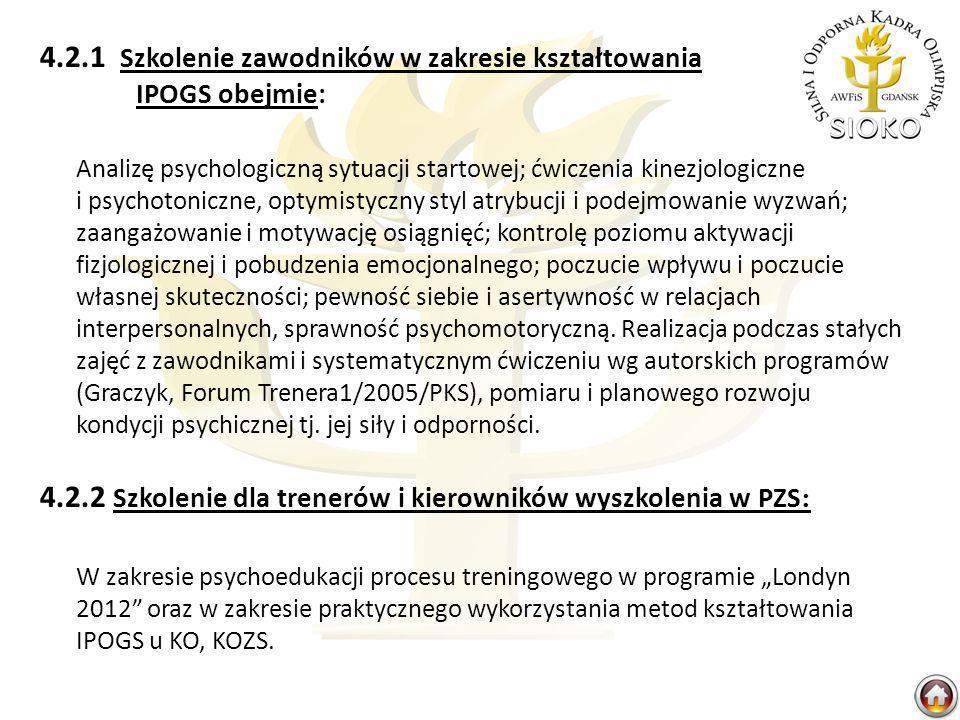4.2.1 Szkolenie zawodników w zakresie kształtowania IPOGS obejmie: Analizę psychologiczną sytuacji startowej; ćwiczenia kinezjologiczne i psychotonicz