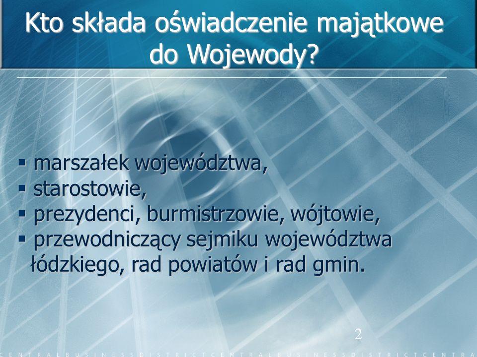2 Kto składa oświadczenie majątkowe do Wojewody? marszałek województwa, marszałek województwa, starostowie, starostowie, prezydenci, burmistrzowie, wó