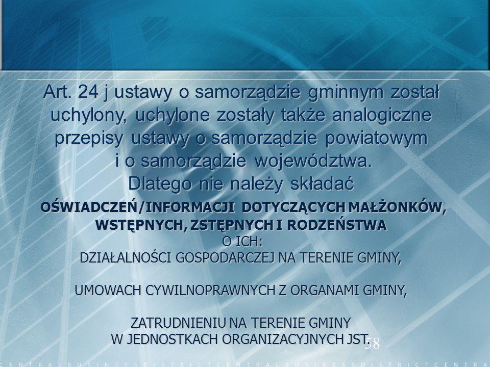 58 Art. 24 j ustawy o samorządzie gminnym został uchylony, uchylone zostały także analogiczne przepisy ustawy o samorządzie powiatowym i o samorządzie