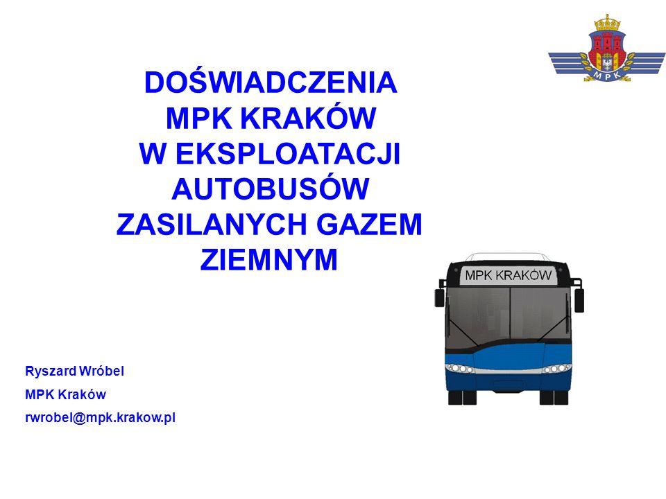 Ryszard Wróbel MPK Kraków rwrobel@mpk.krakow.pl DOŚWIADCZENIA MPK KRAKÓW W EKSPLOATACJI AUTOBUSÓW ZASILANYCH GAZEM ZIEMNYM