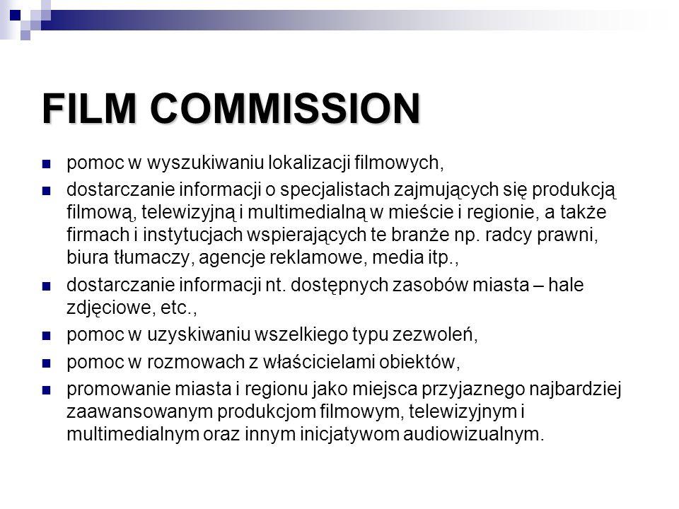 FILM COMMISSION pomoc w wyszukiwaniu lokalizacji filmowych, dostarczanie informacji o specjalistach zajmujących się produkcją filmową, telewizyjną i m