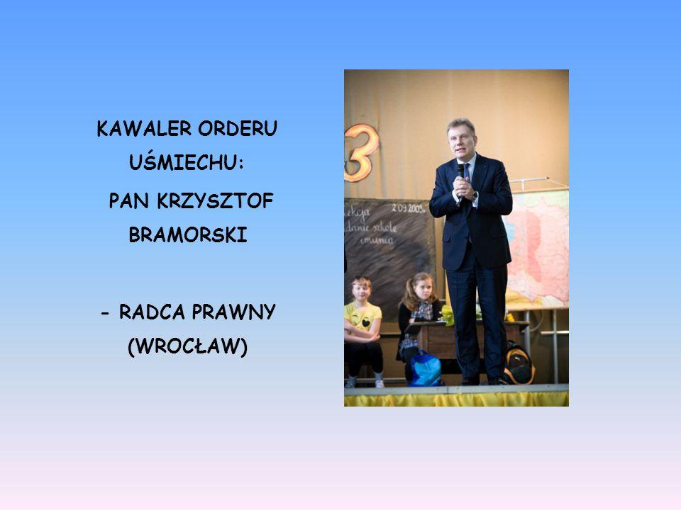 KAWALER ORDERU UŚMIECHU: PAN KRZYSZTOF BRAMORSKI - RADCA PRAWNY (WROCŁAW)