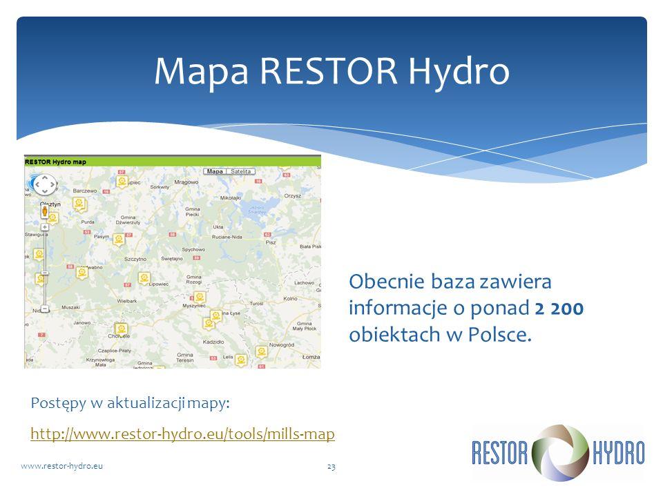 RESTOR Hydrowww.restor-hydro.eu23 Mapa RESTOR Hydro http://www.restor-hydro.eu/tools/mills-map Postępy w aktualizacji mapy: Obecnie baza zawiera infor