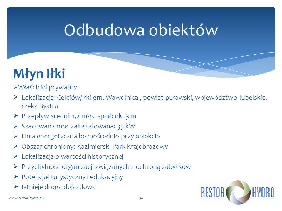 Właściciel prywatny Lokalizacja: Celejów/Iłki gm. Wąwolnica, powiat puławski, województwo lubelskie, rzeka Bystra Przepływ średni: 1,2 m 3 /s, spad: o