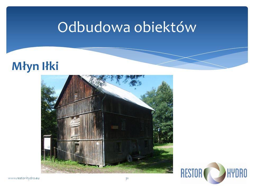 Młyn Iłki www.restor-hydro.eu31 Odbudowa obiektów