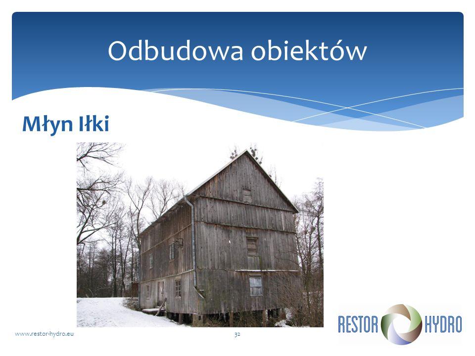 Młyn Iłki www.restor-hydro.eu32 Odbudowa obiektów