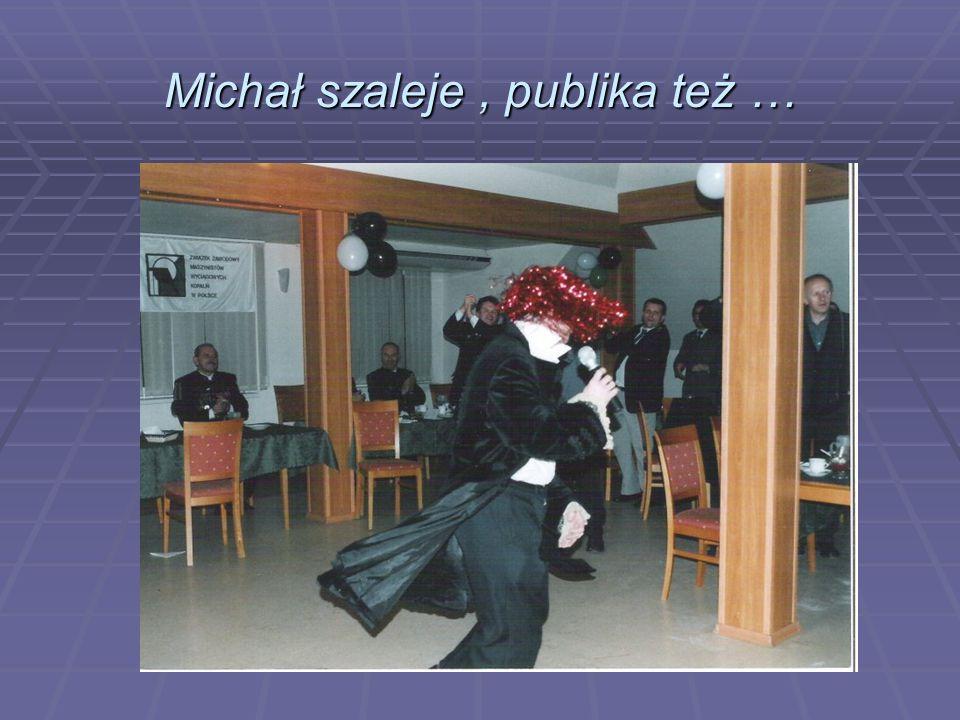 proszę, proszę i Michał W. to już szał !!!